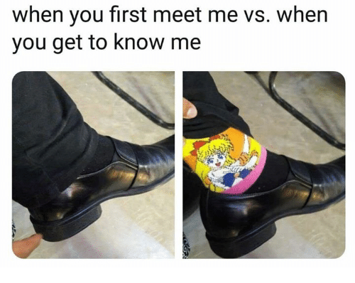 Funny, First, and You: when you first meet me vs. when  you get to know me