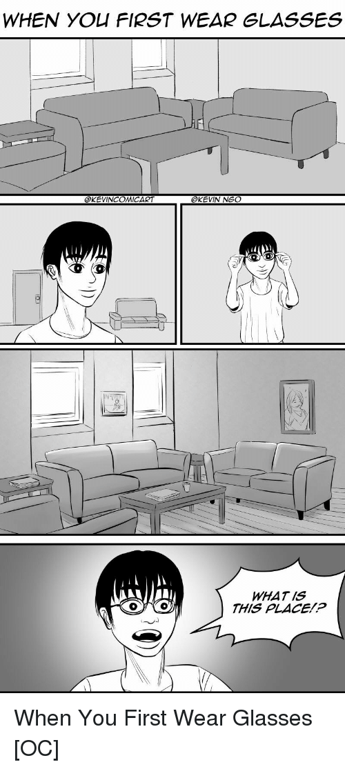 Glasses, What Is, and Comics: WHEN YOU FIRST WEAR GLASSES   WHAT IS  THIS PLACE!? When You First Wear Glasses [OC]