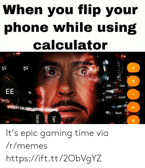 cos: When you flip your  phone while using  calculator  sin  cos  EE  e  sinh  cosh  Rad  tan  tanh It's epic gaming time via /r/memes https://ift.tt/2ObVgYZ