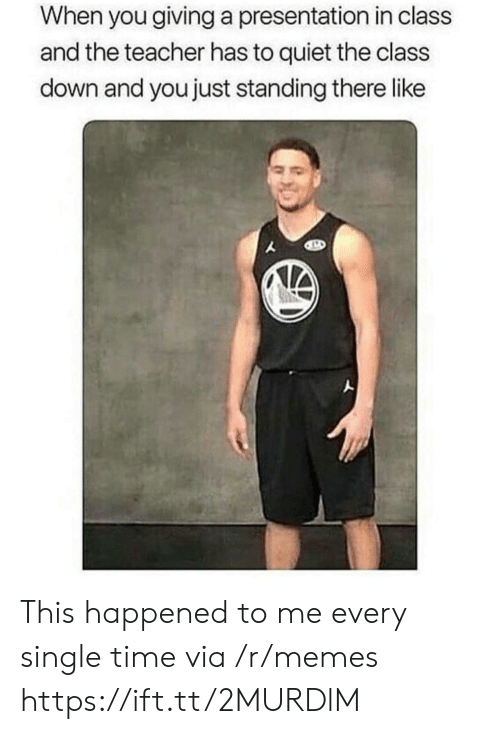 This Happened To Me: When you giving a presentation in class  and the teacher has to quiet the class  down and you just standing there like This happened to me every single time via /r/memes https://ift.tt/2MURDlM