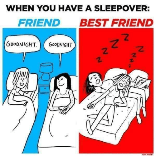 Best Friend, Funny, and Best: WHEN YOU HAVE A SLEEPOVER:  FRIEND  BEST FRIEND  G0ODNIGHT  GOODNIGHT  EAEEFOS  dan meth