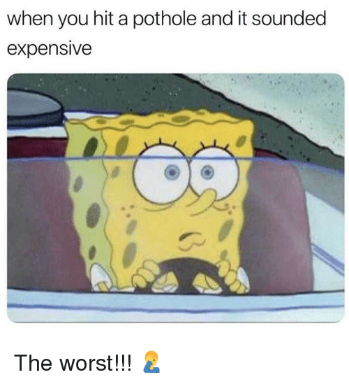 The Worst, Hood, and You: when you hit a pothole and it sounded  expensive The worst!!! 🤦‍♂️