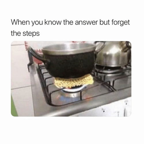 Answer, You, and Steps: When you know the answer but forget  the steps