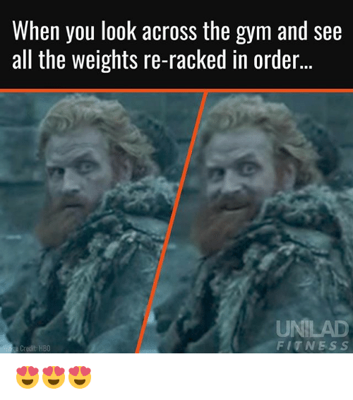 Gym, Hbo, and Memes: When you look across the gym and se6  all the weights re-racked in order..  UMILAD  FITNESS  e Credit: HBO 😍😍😍