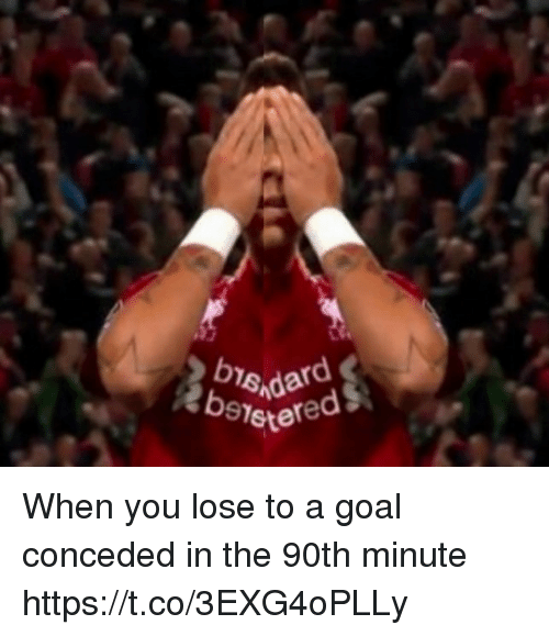 Memes, Goal, and 🤖: When you lose to a goal conceded in the 90th minute https://t.co/3EXG4oPLLy