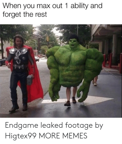 Dank, Memes, and Target: When you max out 1 ability and  forget the rest Endgame leaked footage by Higtex99 MORE MEMES