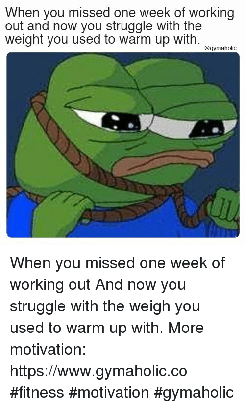 Struggle, Working Out, and Fitness: When you missed one week of working  out and now you struggle with the  weight you used to warm up with  @gymaholic When you missed one week of working out  And now you struggle with the weigh you used to warm up with.  More motivation: https://www.gymaholic.co  #fitness #motivation #gymaholic