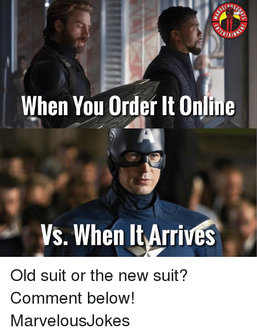 Memes, Old, and 🤖: When You Order It Online  Vs. When It Arrives Old suit or the new suit? Comment below! MarvelousJokes