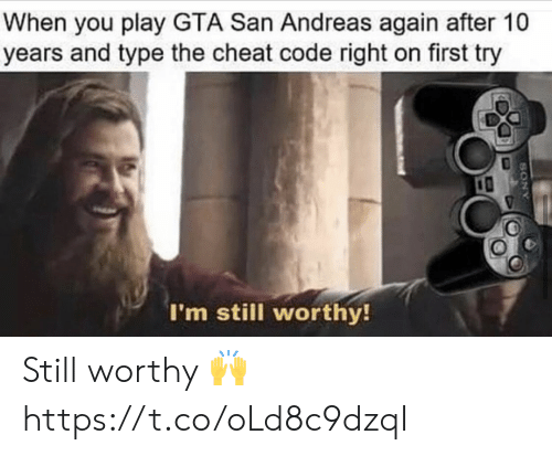 Video Games, Gta, and San Andreas: When you play GTA San Andreas again after 10  years and type the cheat code right on first try  I'm still worthy!  ANOS Still worthy ? https://t.co/oLd8c9dzqI
