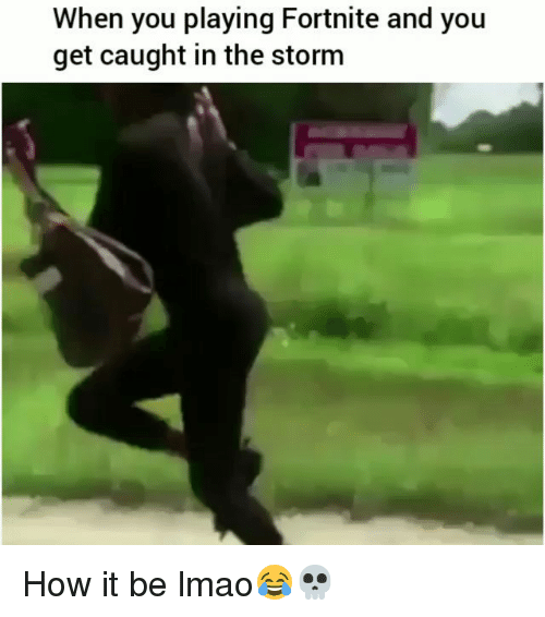Funny Memes For Fortnite : Best memes about the storm