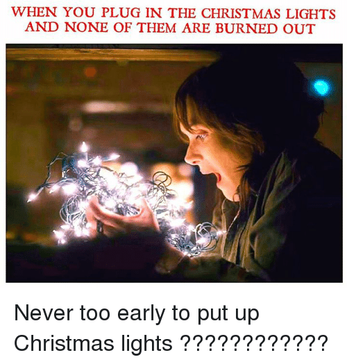 Christmas Light Meme.When You Plug In The Christmas Lights And None Of Them Are Burned