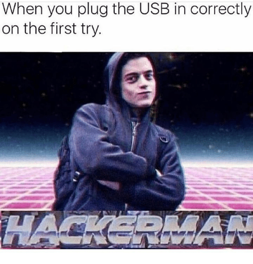 Memes, 🤖, and Usb: When you plug the USB in correctly  on the first try