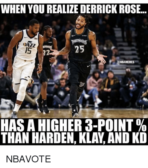Derrick Rose, Nba, and Rose: WHEN YOU REALIZE DERRICK ROSE...  AZZ  15  25  @NBAMEMES  HAS A HIGHER 3-POINT %  THAN HARDEN, KLAY, AND KD NBAVOTE