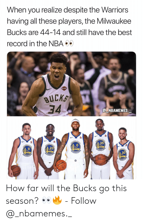 arr: When you realize despite the Warriors  having all these players, the Milwaukee  Bucks are 44-14 and still have the best  record in the NBA  BUCK  34.  Q NBAMEMES  35  23  ARR  30  ARRI  ARR How far will the Bucks go this season? 👀🔥 - Follow @_nbamemes._