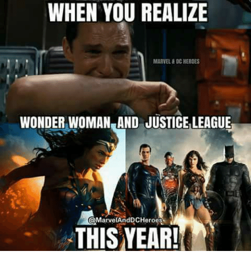 Memes, Wonder Woman, and 🤖: WHEN YOU REALIZE MARVELEDCHEROES WONDER WOMAN  AND JUSTICE