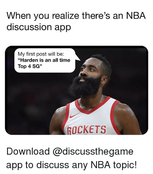 """Basketball, Nba, and Sports: When you realize there's an NBA  discUSSsion aprp  My first post will be:  """"Harden is an all time  Top 4 SG""""  ROCKETS Download @discussthegame app to discuss any NBA topic!"""