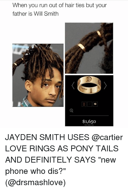 """Jayden Smith: When you run out of hair ties but your  father is Will Smith  $1,650 JAYDEN SMITH USES @cartier LOVE RINGS AS PONY TAILS AND DEFINITELY SAYS """"new phone who dis?"""" (@drsmashlove)"""
