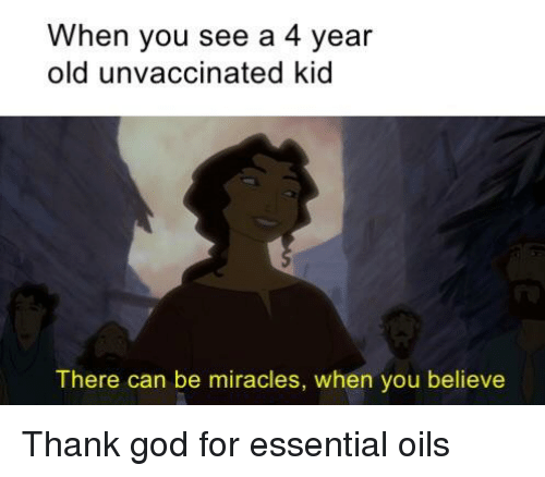 There Can Be Miracles: When you see a 4 year  old unvaccinated kid  There can be miracles, when you believe