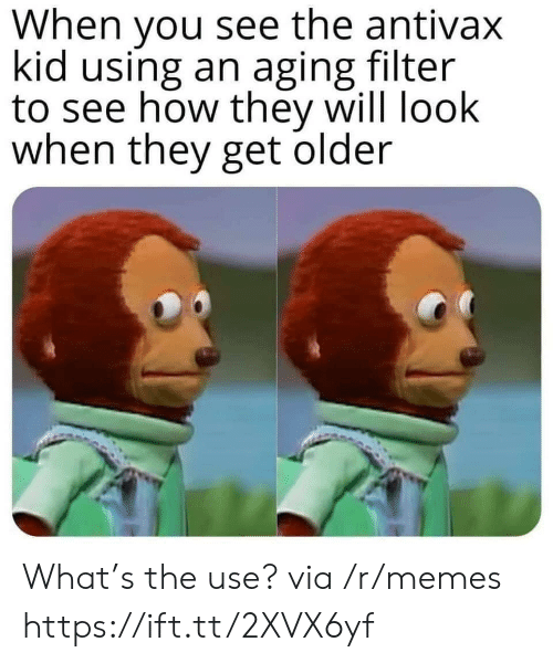 aging: When you see the antivax  kid using an aging filter  to see how they will look  when they get older What's the use? via /r/memes https://ift.tt/2XVX6yf