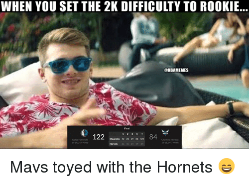 mavs: WHEN YOU SET THE 2K DIFFICULTY TO ROOKIE...  @NBAMEMES  Final  Maericks 42 23 29 28 122  Ohrltte Hornets  7-19,2-16Aay  26 15 24 19 4 Mavs toyed with the Hornets 😄