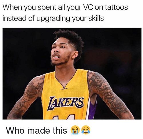 Nba, Tattoos, and Who: When you spent all your VC on tattoos  instead of upgrading your skills  AKERS Who made this 😭😂
