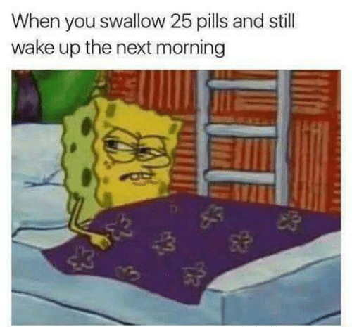 Next, Wake, and You: When you swallow 25 pills and still  wake up the next morning