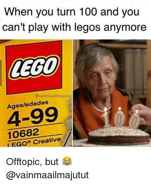 Anaconda, Gym, and Lego: When you turn 100 and you  can't play with legos anymore  LEGO  @vainmaailmajutut  Ages/edades  4-99  10682  LEGO® Creative Offtopic, but 😂 @vainmaailmajutut