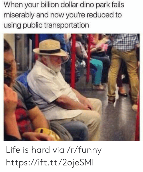 Public Transportation: When your billion dollar dino park fails  miserably and now you're reduced to  using public transportation Life is hard via /r/funny https://ift.tt/2ojeSMl