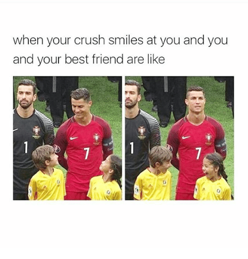 Best Friends Are Like: when your crush smiles at you and you  and your best friend are like