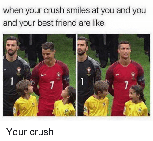 Best Friends Are Like: when your crush smiles at you and you  and your best friend are like Your crush