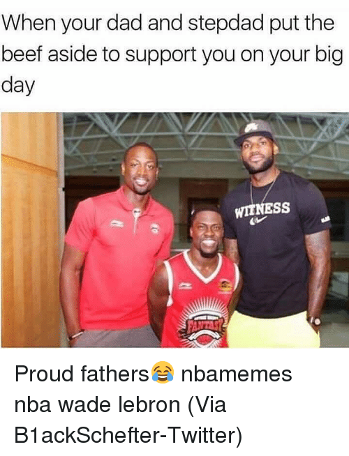 Basketball, Beef, and Dad: When your dad and stepdad put the  beef aside to support you on your big  day  WITNESS Proud fathers😂 nbamemes nba wade lebron (Via B1ackSchefter-Twitter)