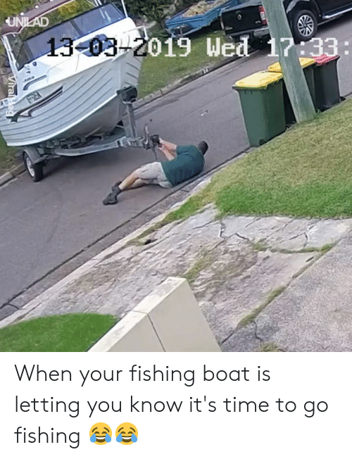 Dank, Time, and Fishing: When your fishing boat is letting you know it's time to go fishing 😂😂