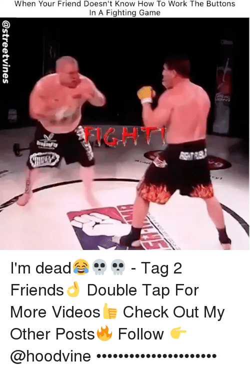 Hoodvine: When Your Friend Doesn't Know How To Work The Buttons  In A Fighting Game  FIGHT I'm dead😂💀💀 - Tag 2 Friends👌 Double Tap For More Videos👍 Check Out My Other Posts🔥 Follow 👉 @hoodvine ••••••••••••••••••••••