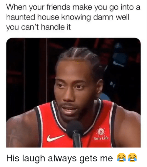 Friends, Funny, and Life: When your friends make you go into a  haunted house knowing damn well  you can't handle it  Sun Life His laugh always gets me 😂😂