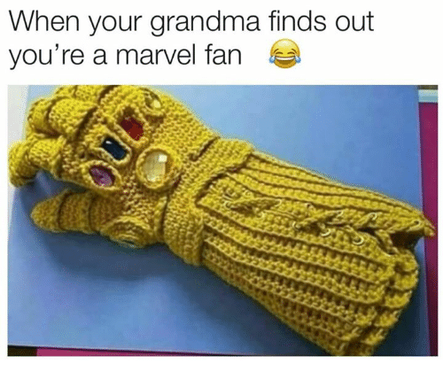 Funny, Grandma, and Marvel: When your grandma finds out  you're a marvel fan