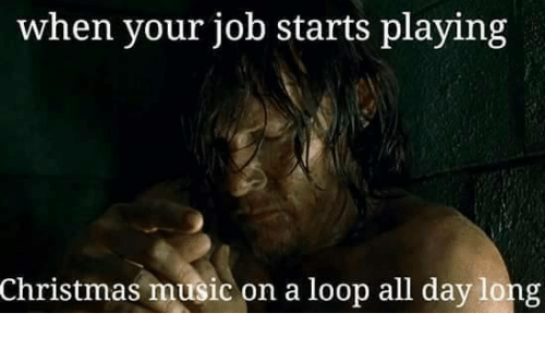 Memes, 🤖, and Loop: when your job starts playing  Christmas music on a loop all day long