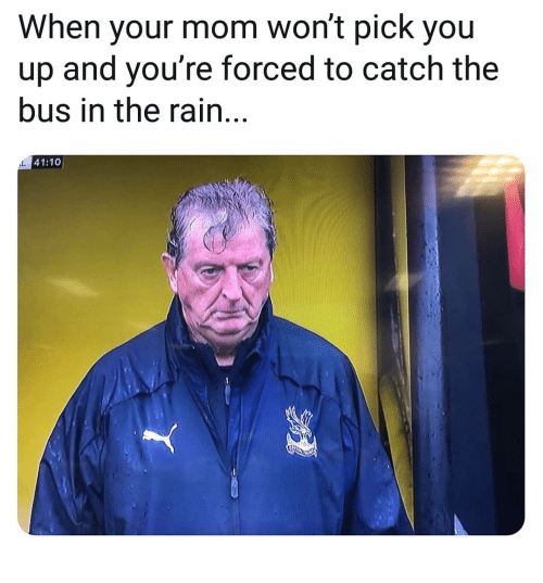 Memes, Rain, and Mom: When your mom won't pick you  up and you're forced to catch the  bus in the rain...  41:10