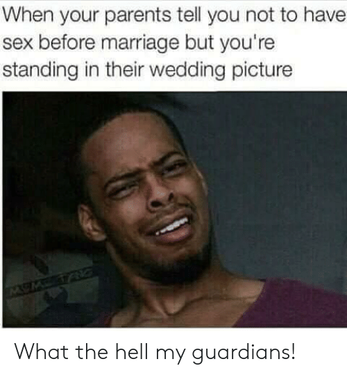 Marriage, Parents, and Sex: When your parents tell you not to have  sex before marriage but you're  standing in their wedding picture What the hell my guardians!