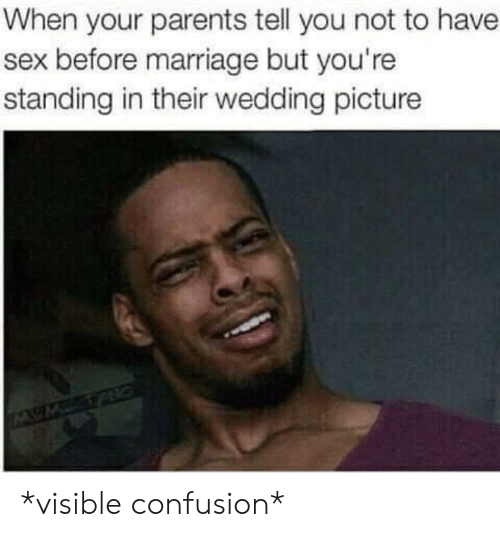 Marriage, Parents, and Sex: When your parents tell you not to have  sex before marriage but you're  standing in their wedding picture *visible confusion*