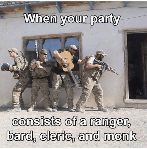 Party, Bard, and Ranger: When your party  consists of a ranger,  bard, cleric, and monk