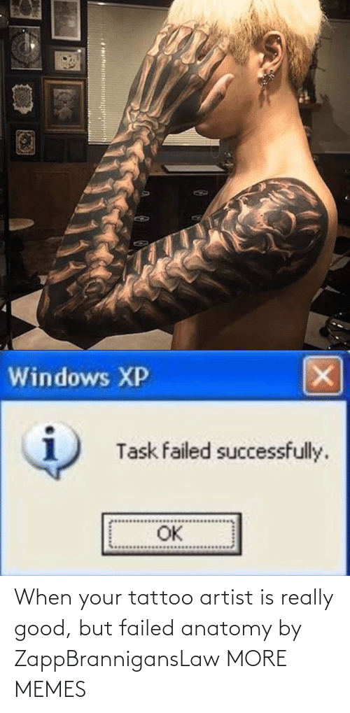 When Your: When your tattoo artist is really good, but failed anatomy by ZappBrannigansLaw MORE MEMES