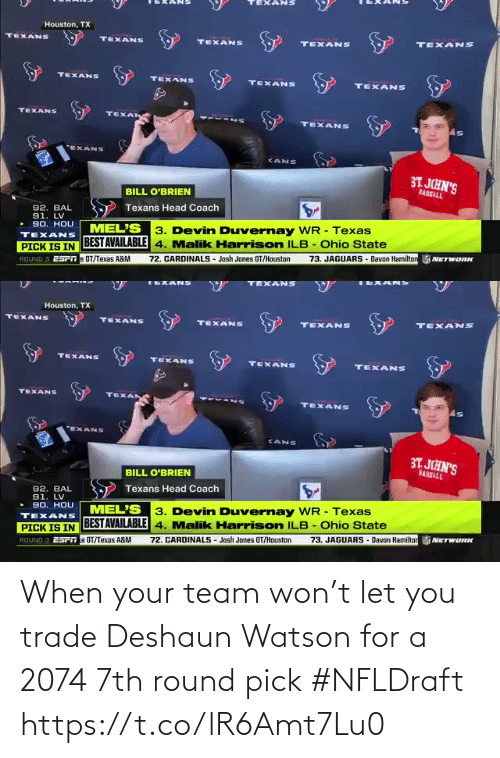 When Your: When your team won't let you trade Deshaun Watson for a 2074 7th round pick #NFLDraft https://t.co/lR6Amt7Lu0