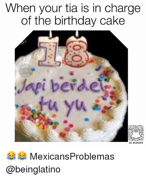 Birthday, Memes, and Cake: When your tia is in charge  of the birthday cake  SC: BLSNAPZ 😂😂 MexicansProblemas @beinglatino