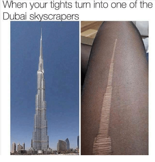 Tights: When your tights turn into one of the  Dubai skyscrapers