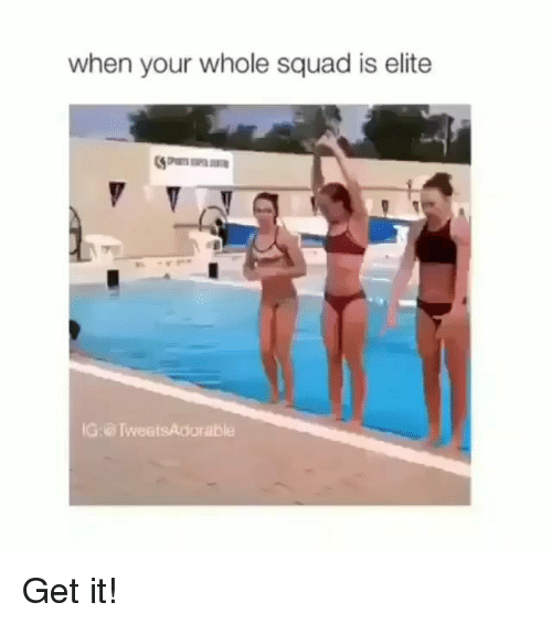 Memes, Squad, and 🤖: when your whole squad is elite  IG: @ TweetsAdorable Get it!