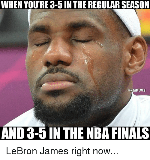 Finals, LeBron James, and Nba: WHEN YOU'RE 3-5 IN THE REGULAR SEASON  ONBAMEMES  AND 3-5 IN THE NBA FINALS LeBron James right now...