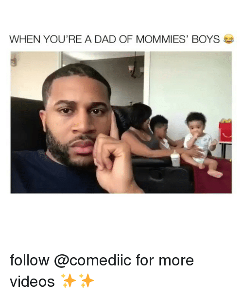 Dad, Memes, and Videos: WHEN YOU'RE A DAD OF MOMMIES, BOYS follow @comediic for more videos ✨✨