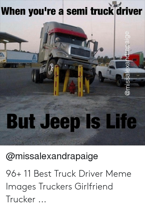 25 Best Memes About Funny Truck Driver Memes Funny Truck