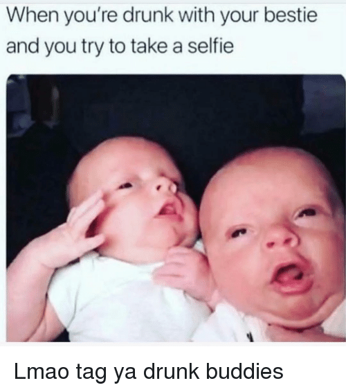 Drunk, Funny, and Lmao: When you're drunk with your bestie  and you try to take a selfie Lmao tag ya drunk buddies