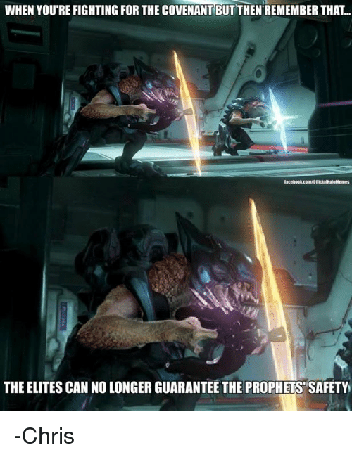 Halo, Elitism, and The Prophet: WHEN YOURE FIGHTING FOR THE COVENANT BUT THEN REMEMBER THAT..  lacebook.com/OfficialHaloNemes  THE ELITES CAN NO LONGER GUARANTEE THE PROPHETS SAFETY -Chris